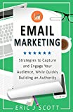 img - for Email Marketing: Strategies to Capture and Engage Your Audience, While Quickly Building an Authority book / textbook / text book