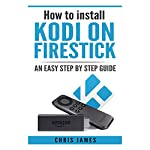How to Install Kodi on Firestick: An Easy Step by Step Guide | Chris James,Chris James