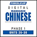 Chinese (Man) Phase 1, Unit 26-30: Learn to Speak and Understand Mandarin Chinese with Pimsleur Language Programs Audiobook by  Pimsleur Narrated by  Pimsleur