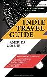 Indie Travel Guide: Amerika & mehr
