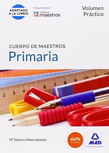 CUERPO DE MAESTROS. PRIMARIA. VOLUMEN PRACTICO