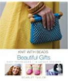 Knit with Beads: Beautiful Gifts