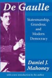 img - for De Gaulle: Statesmanship, Grandeur, and Modern Democracy book / textbook / text book