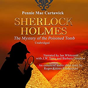 Sherlock Holmes: The Mystery of the Poisoned Tomb Audiobook