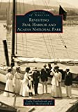 img - for Revisiting Seal Harbor and Acadia National Park (ME) (Images of America) book / textbook / text book