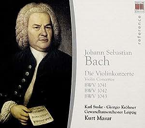 Bach: Die Violinkonzerte BWV 1041-1043