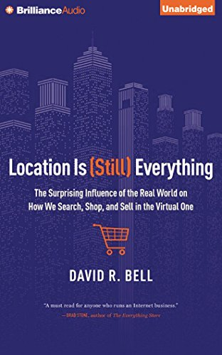 Location Is (Still) Everything: The Surprising Influence of the Real World on How We Search, Shop, and Sell in the Virtual One