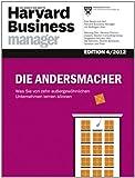 Harvard Business Manager Edition 4/2012: Die Andersmacher