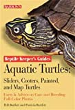 Aquatic Turtles: Sliders, Cooters, Painted, and Map Turtles (Reptile Keepers Guide)