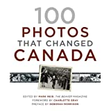 100 Photos That Changed Canadaby Mark Reid