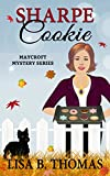 Sharpe Cookie (Maycroft Mystery Series Book 6)