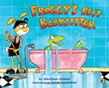 Froggy's Best Babysitter (0142418994) by London, Jonathan