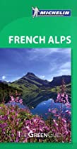 Michelin Green Guide French Alps (Green Guide/Michelin)