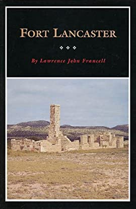 Fort Lancaster: Texas Frontier Sentinel - Paperback