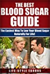 Blood Sugar: The Best BLOOD SUGAR Gui...