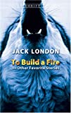 To Build a Fire and Other Favorite Stories (Thrift Edition)