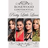 Rosewood Confidential: The Unofficial Companion to Pretty Little Liarsby Liv Spencer