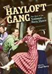 The Hayloft Gang: The Story of the Na...