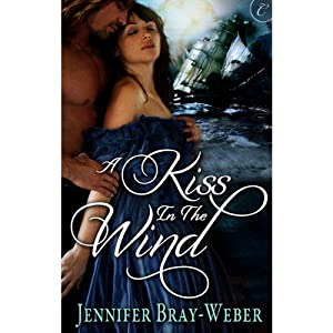 A Kiss in the Wind | [Jennifer Bray-Weber]
