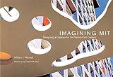 Imagining MIT: Designing a Campus for the Twenty-First Century (026251611X) by Mitchell, William J.