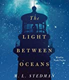 The Light Between Oceans: A Novel Unabridged Edition by Stedman, M.L. (2012)