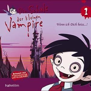 Wenn ich dich beiss...! (Die Schule der kleinen Vampire 1) Hörspiel