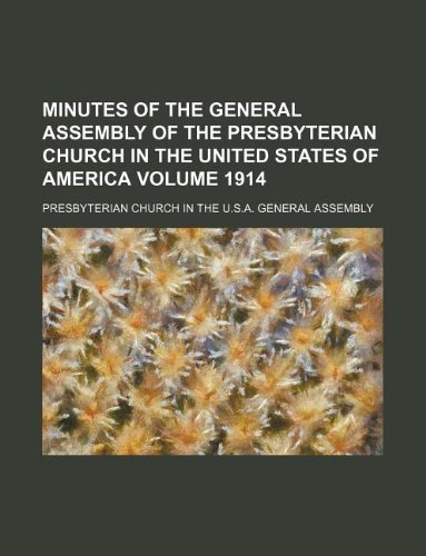 Minutes of the General Assembly of the Presbyterian Church in the United States of America Volume 1914