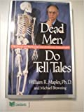 Dead Men Do Tell Tales: Strange and Fascinating Cases of a Forensic Anthropologist