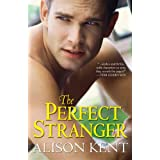 The Perfect Stranger ~ Alison Kent
