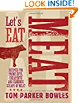 Let's Eat Meat: Recipes for Prime Cut...