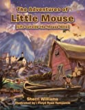The Adventures of Little Mouse: (Life Outside the Mouse Hole)