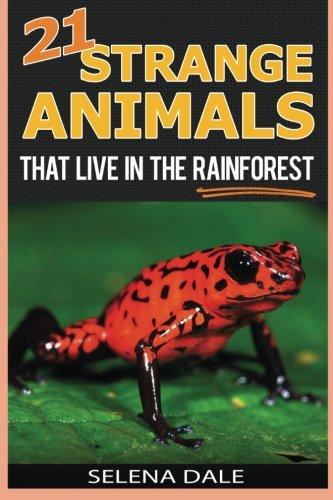 21 Strange Animals That Live In The Rainforest: Extraordinary Animal Photos &...