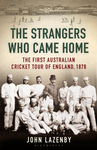 The Strangers Who Came Home: The First Australian Cricket Tour of England, 1878 (Wisden)