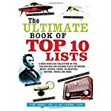 The Ultimate Book of Top Ten Lists: A Mind-Boggling Collection of Fun, Fascinating and Bizarre Facts on Movies, Music, Sports, Crime, Celebrities, History, Trivia and More ~ Jamie Frater