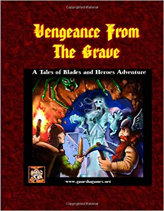 Vengeance from the Grave: A Tales of Blades and Heroes Adventure