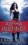 Alpha Instinct: A Moon Shifter Novel (Moon Shifter Series)