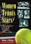 Women Tennis Stars: Biographies and R...