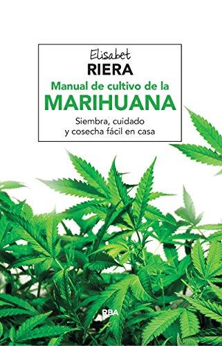 Manual de cultivo de la marihuana (MANUALES INTEGRAL)