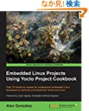 Embedded Linux Projects Using Yocto Project Cookbook