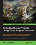 Embedded Linux Projects Using Yocto P...