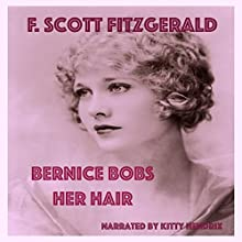 Bernice Bobs Her Hair Audiobook by F. Scott Fitzgerald Narrated by Kitty Hendrix