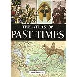 The Atlas of Past Times ~ Dr. Paul Garwood John...