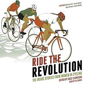 Ride the Revolution: The Inside Stories from Women in Cycling Hörbuch von Suze Clemitson Gesprochen von: X E Sands