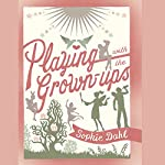 Playing with the Grown Ups | Sophie Dahl