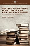 img - for Reading and Writing Scripture in New Religious Movements: New Bibles and New Revelations (Palgrave Studies in New Religions and Alternative Spirituali) book / textbook / text book