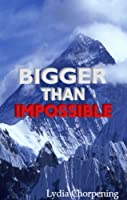 Bigger than Impossible: Keys to Experiencing the Impossible through God (English Edition)