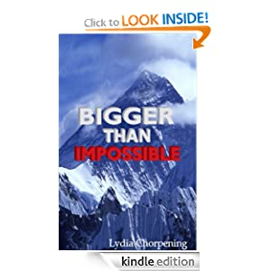 Bigger than Impossible (Keys to Experiencing the Impossible through God)