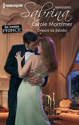Carole Mortimer - Depois da paixão (Minissérie Sabrina) (Portuguese Edition)