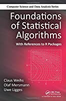 Foundations of Statistical Algorithms: With References to R Packages