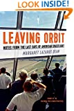 Leaving Orbit: Notes from the Last Days of American Spaceflight